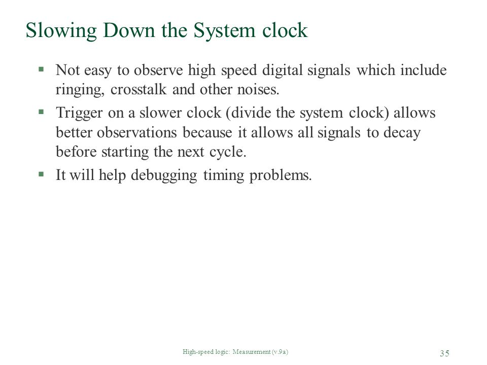 Slowing Down the System clock
