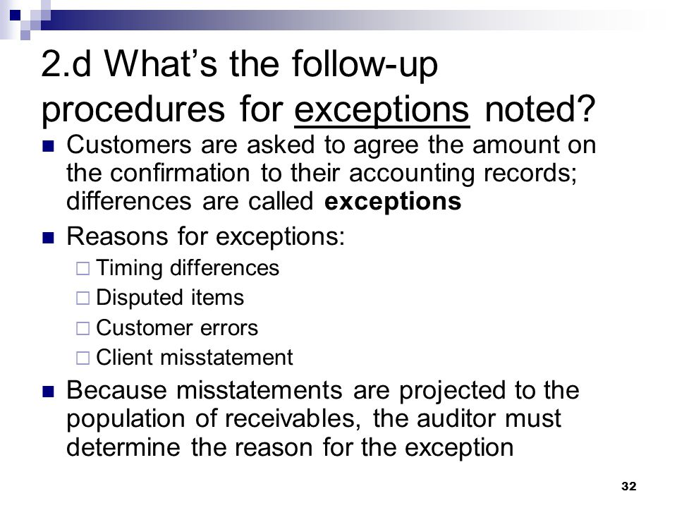2.d What's the follow-up procedures for exceptions noted