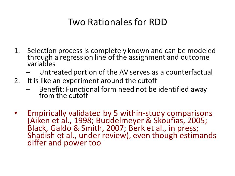 Two Rationales for RDD Selection process is completely known and can be modeled through a regression line of the assignment and outcome variables.