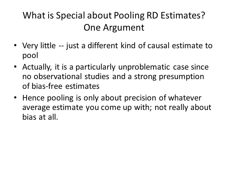 What is Special about Pooling RD Estimates One Argument