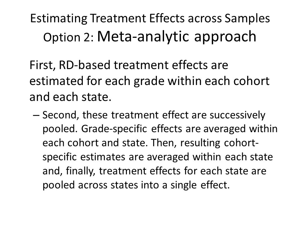 Estimating Treatment Effects across Samples Option 2: Meta-analytic approach