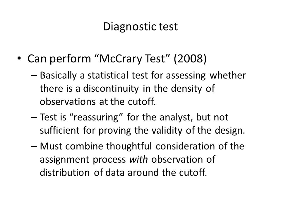 Can perform McCrary Test (2008)