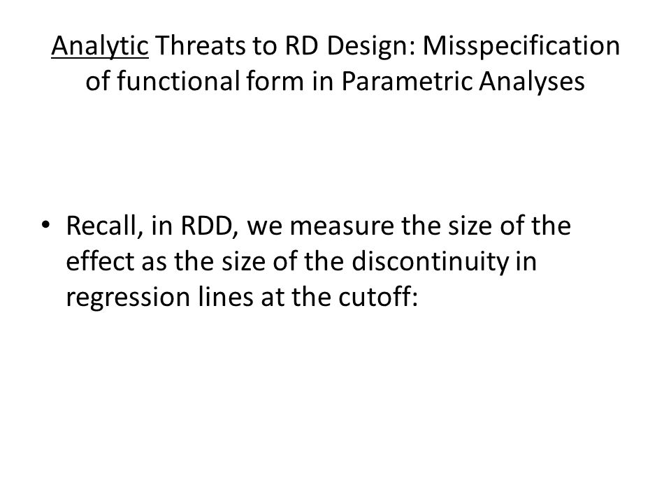 Analytic Threats to RD Design: Misspecification of functional form in Parametric Analyses