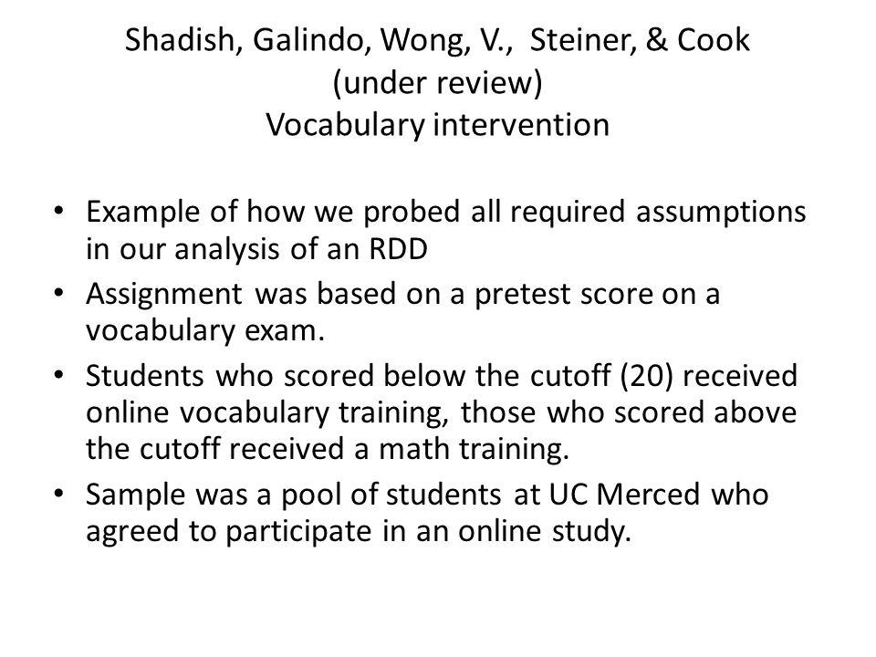 Shadish, Galindo, Wong, V., Steiner, & Cook (under review) Vocabulary intervention