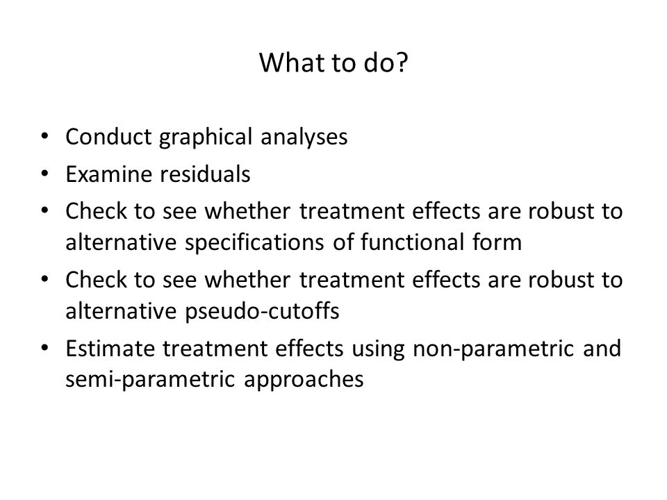 What to do Conduct graphical analyses Examine residuals