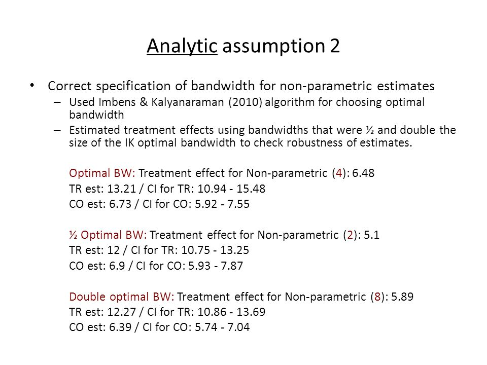 Analytic assumption 2 Correct specification of bandwidth for non-parametric estimates.
