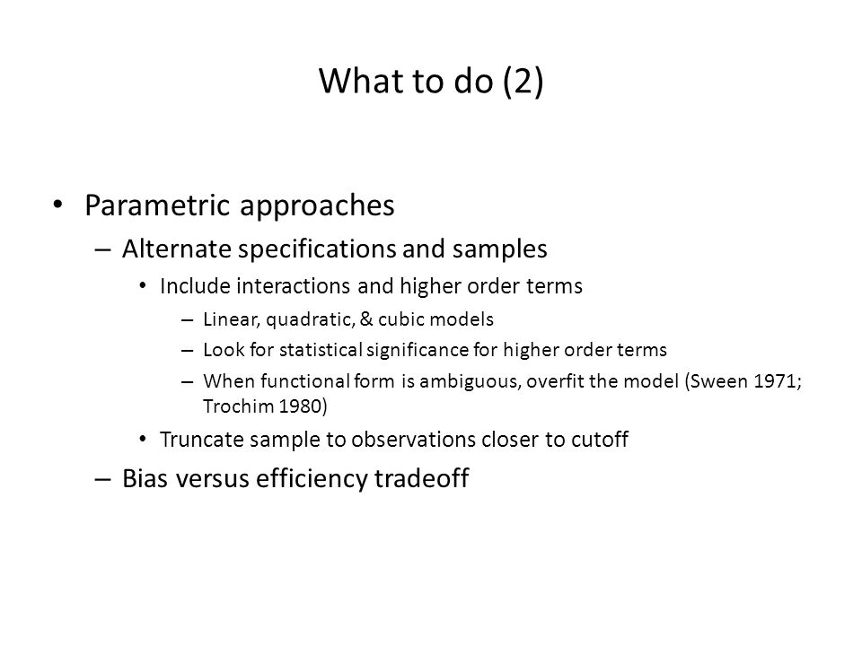 What to do (2) Parametric approaches