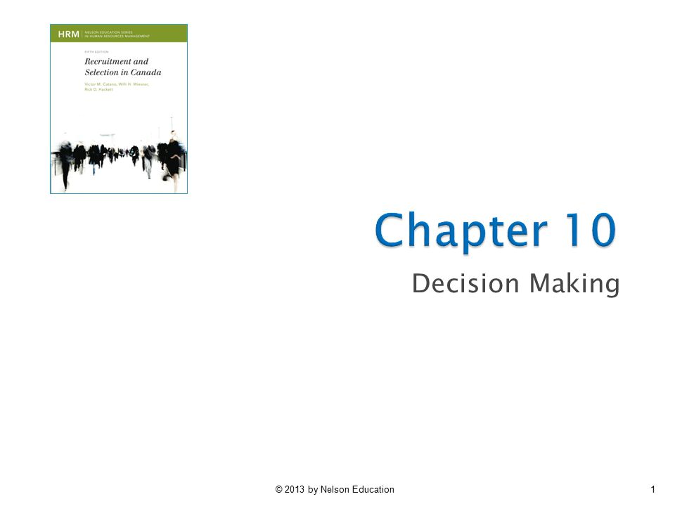 Chapter 10 Decision Making © 2013 by Nelson Education