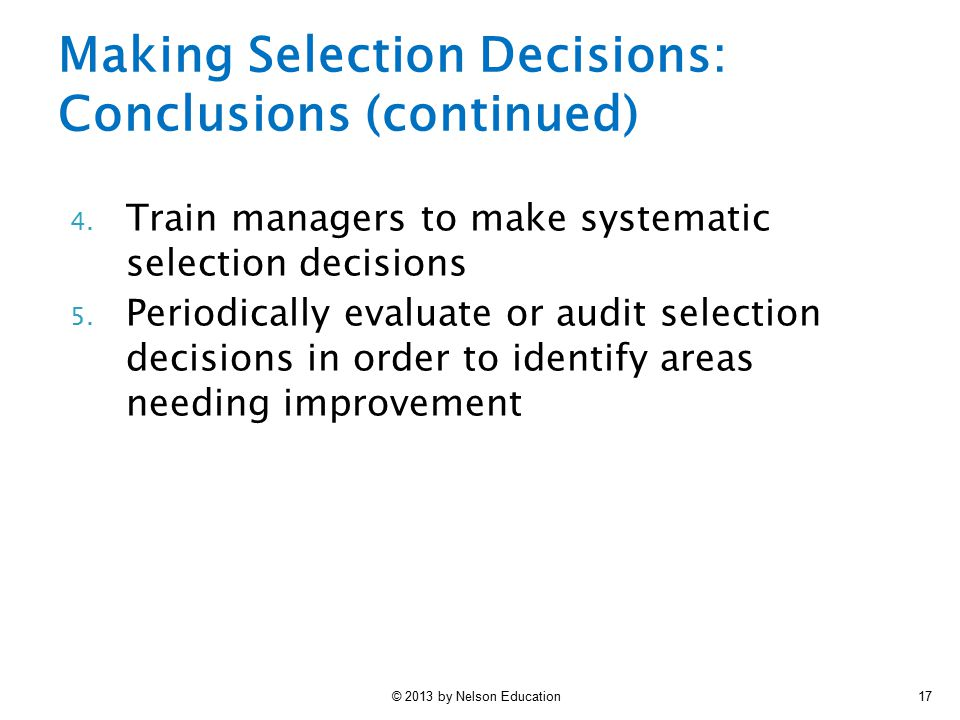 Making Selection Decisions: Conclusions (continued)