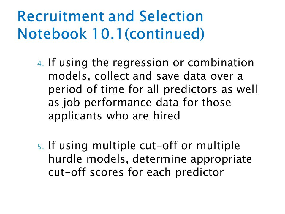 Recruitment and Selection Notebook 10.1(continued)