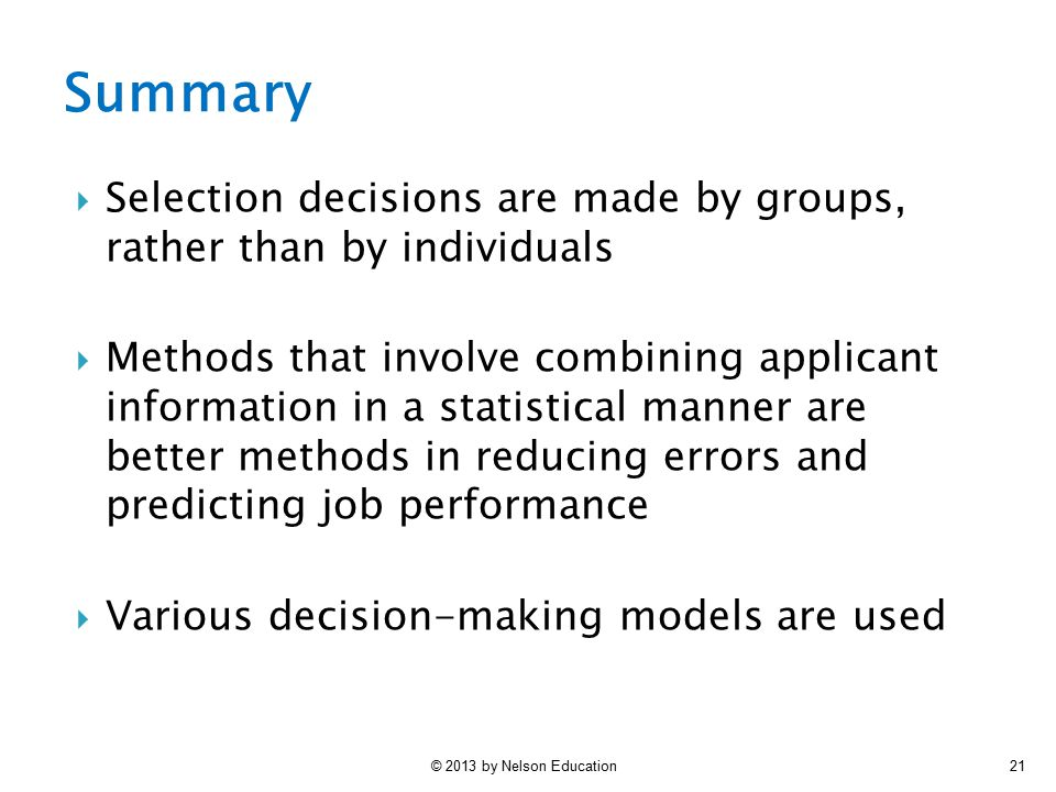 Summary Selection decisions are made by groups, rather than by individuals.