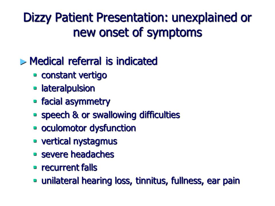 Dizzy Patient Presentation: unexplained or new onset of symptoms