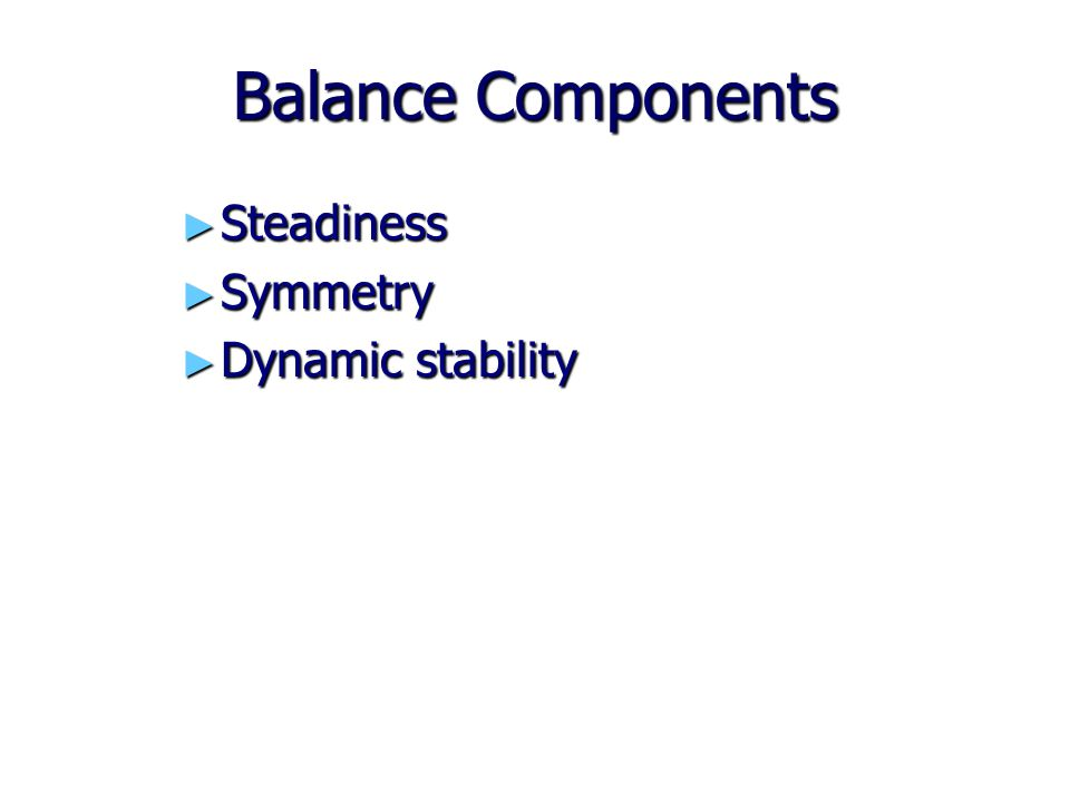 Balance Components Steadiness Symmetry Dynamic stability