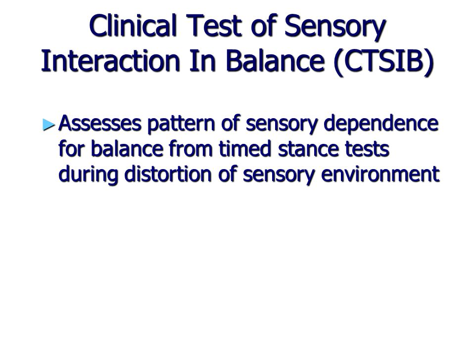 Clinical Test of Sensory Interaction In Balance (CTSIB)