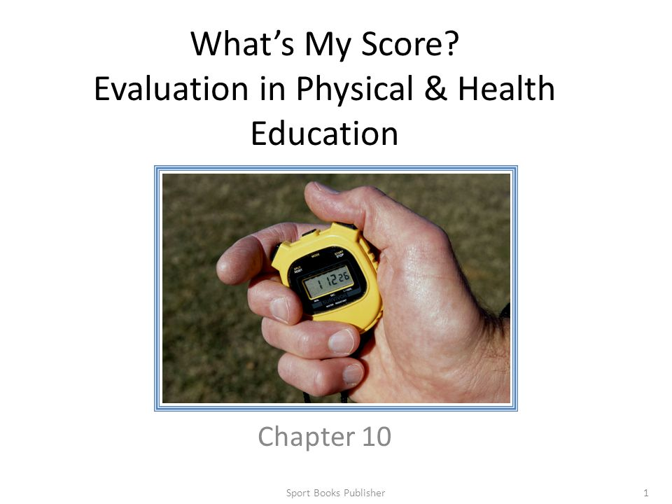What's My Score Evaluation in Physical & Health Education