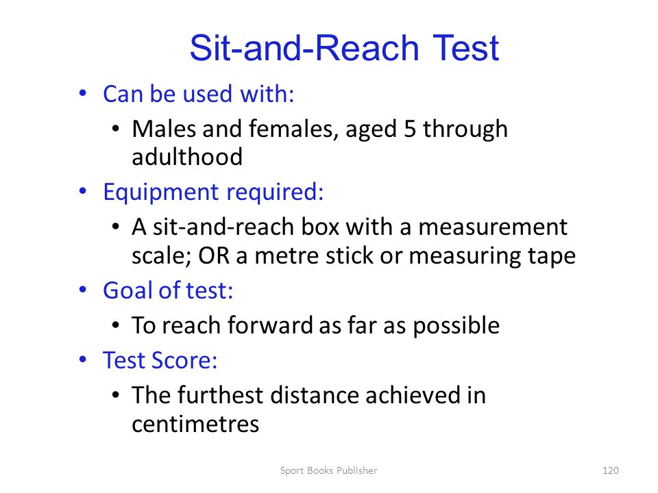 Sit-and-Reach Test Can be used with: