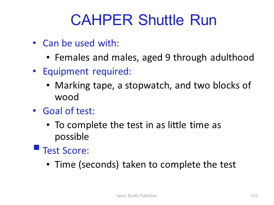 CAHPER Shuttle Run Can be used with: