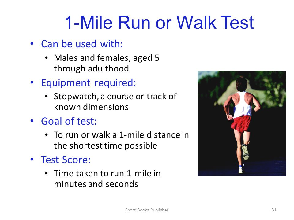 1-Mile Run or Walk Test Can be used with: Equipment required: