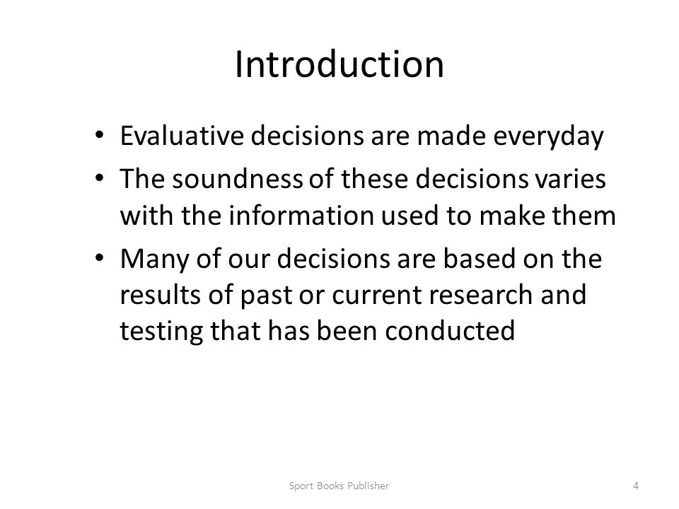 Introduction Evaluative decisions are made everyday