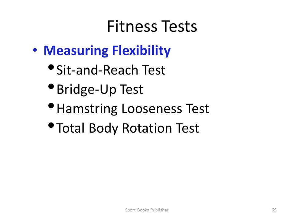 Fitness Tests Measuring Flexibility Sit-and-Reach Test Bridge-Up Test