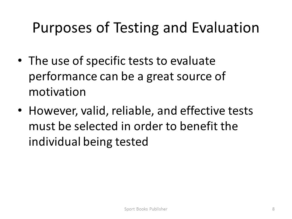 Purposes of Testing and Evaluation