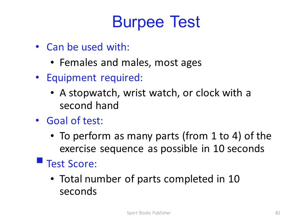 Burpee Test Can be used with: Females and males, most ages