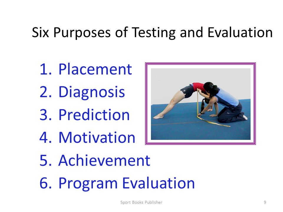 Six Purposes of Testing and Evaluation