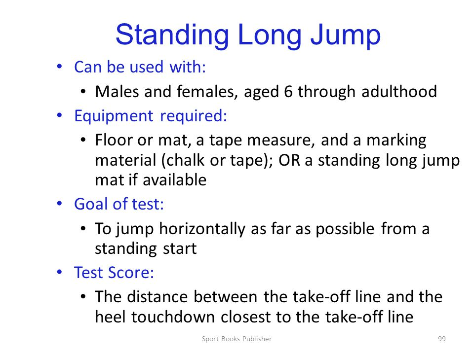 Standing Long Jump Can be used with: