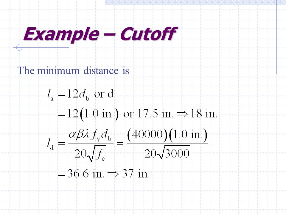Example – Cutoff The minimum distance is