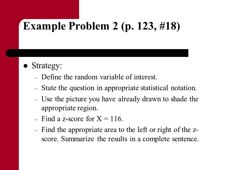 Example Problem 2 (p. 123, #18) Strategy:
