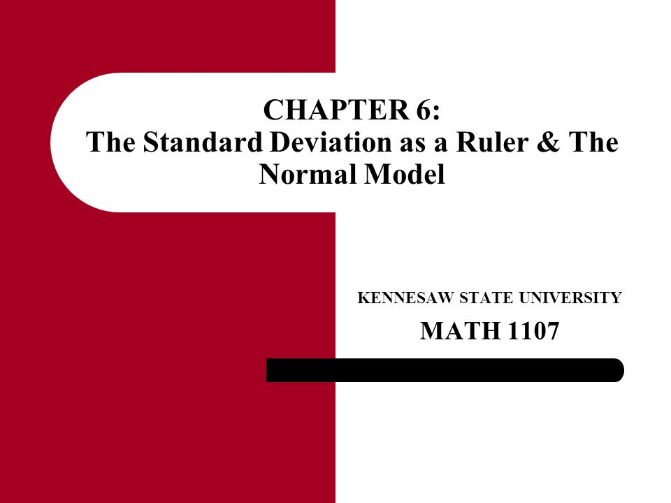 CHAPTER 6: The Standard Deviation as a Ruler & The Normal Model