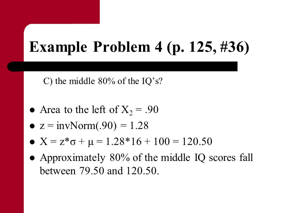 Example Problem 4 (p. 125, #36) Area to the left of X2 = .90