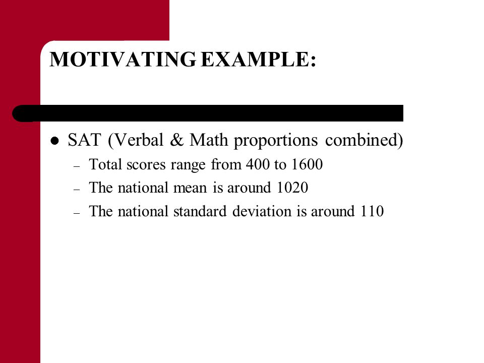 MOTIVATING EXAMPLE: SAT (Verbal & Math proportions combined)