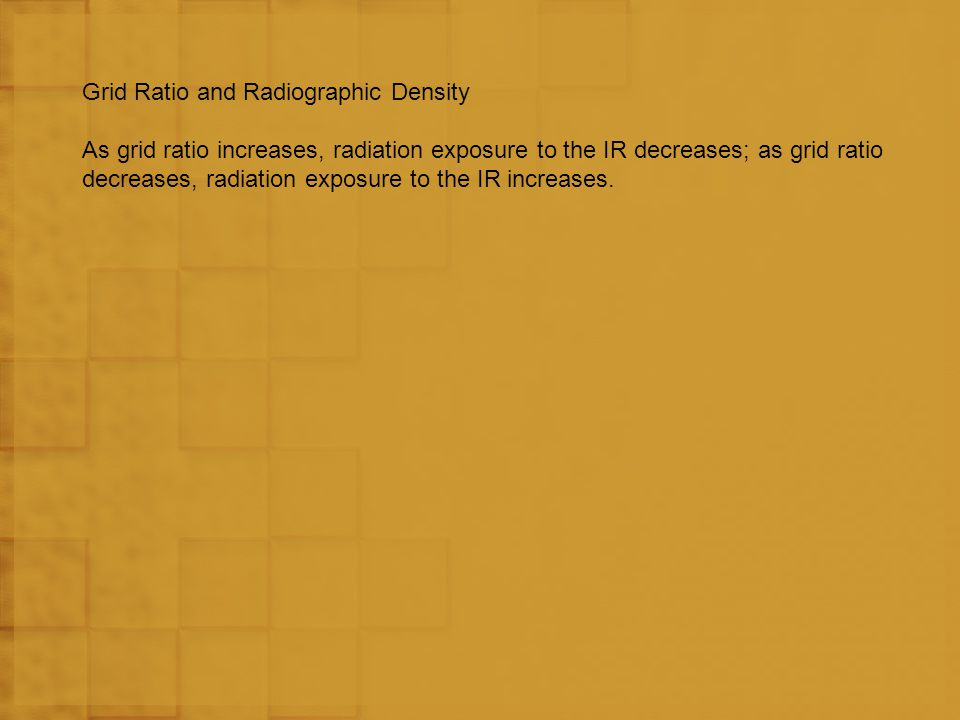 Grid Ratio and Radiographic Density