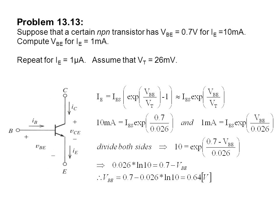 Problem 13. 13: Suppose that a certain npn transistor has VBE = 0