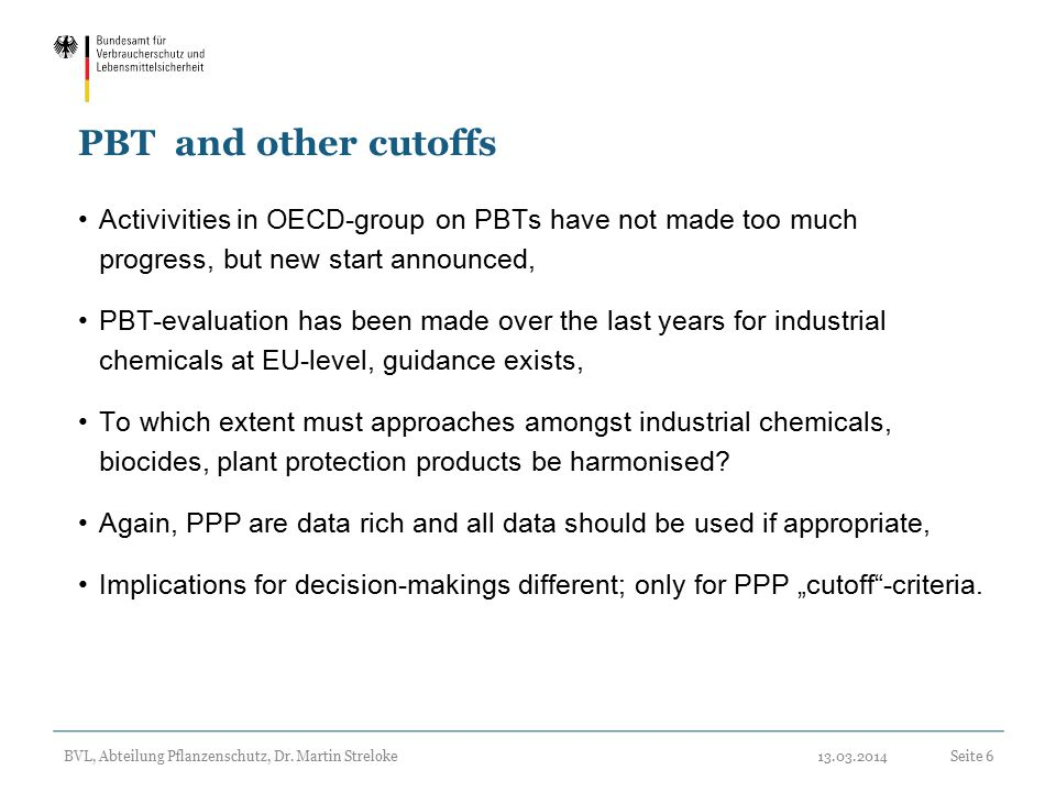 PBT and other cutoffs Activivities in OECD-group on PBTs have not made too much. progress, but new start announced,