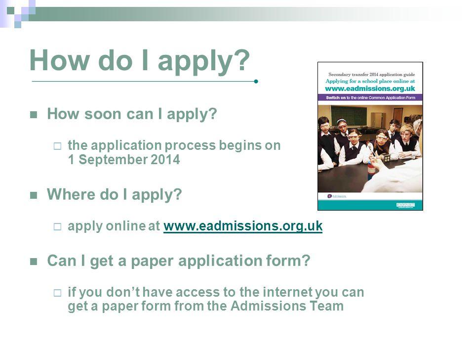 How do I apply How soon can I apply Where do I apply