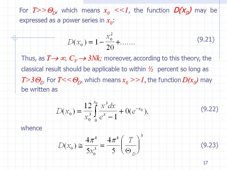 For T>>D, which means x0 <<1, the function D(x0) may be expressed as a power series in x0: (9.21)