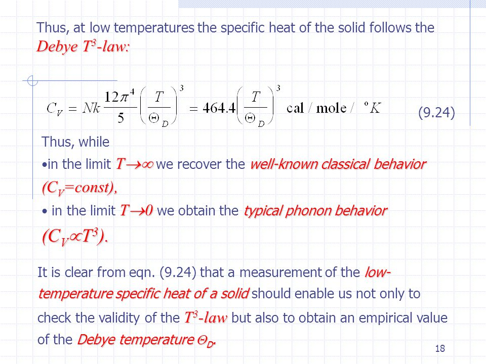 Thus, at low temperatures the specific heat of the solid follows the Debye T3-law: