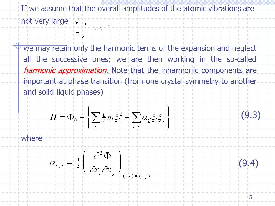 If we assume that the overall amplitudes of the atomic vibrations are not very large