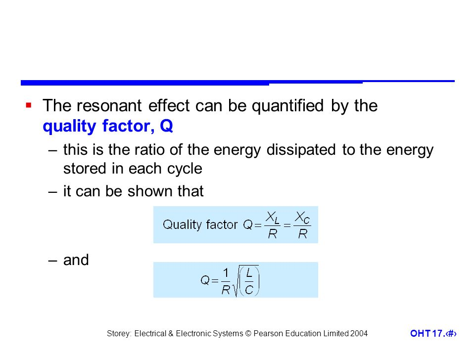 The resonant effect can be quantified by the quality factor, Q
