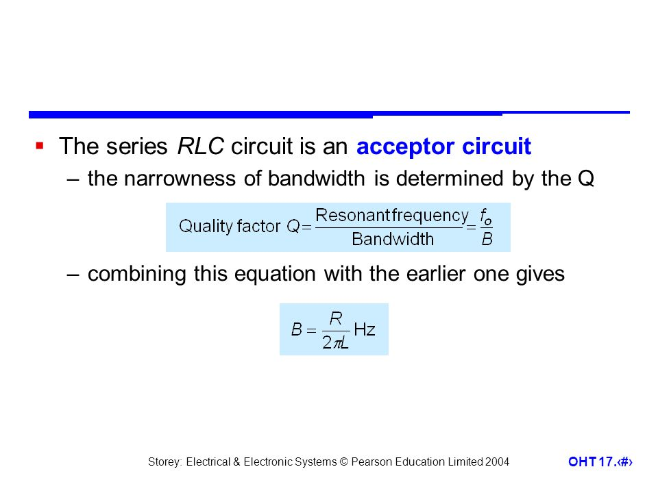 The series RLC circuit is an acceptor circuit