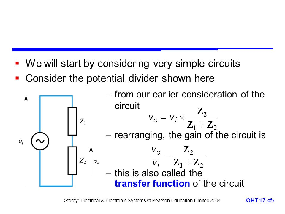 We will start by considering very simple circuits