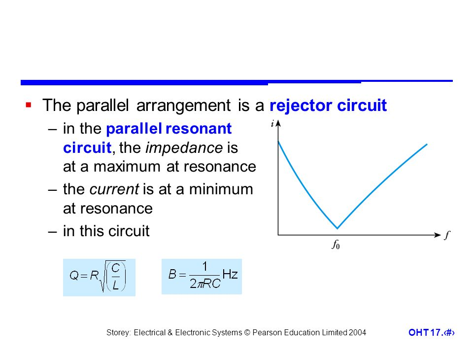 The parallel arrangement is a rejector circuit