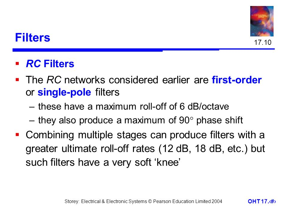 17.10 Filters. RC Filters. The RC networks considered earlier are first-order or single-pole filters.
