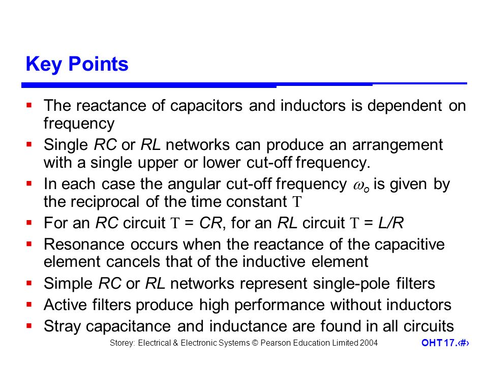 Key Points The reactance of capacitors and inductors is dependent on frequency.