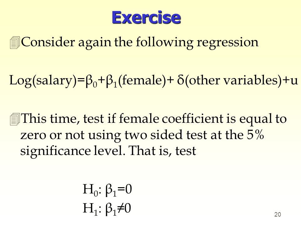 Exercise Consider again the following regression