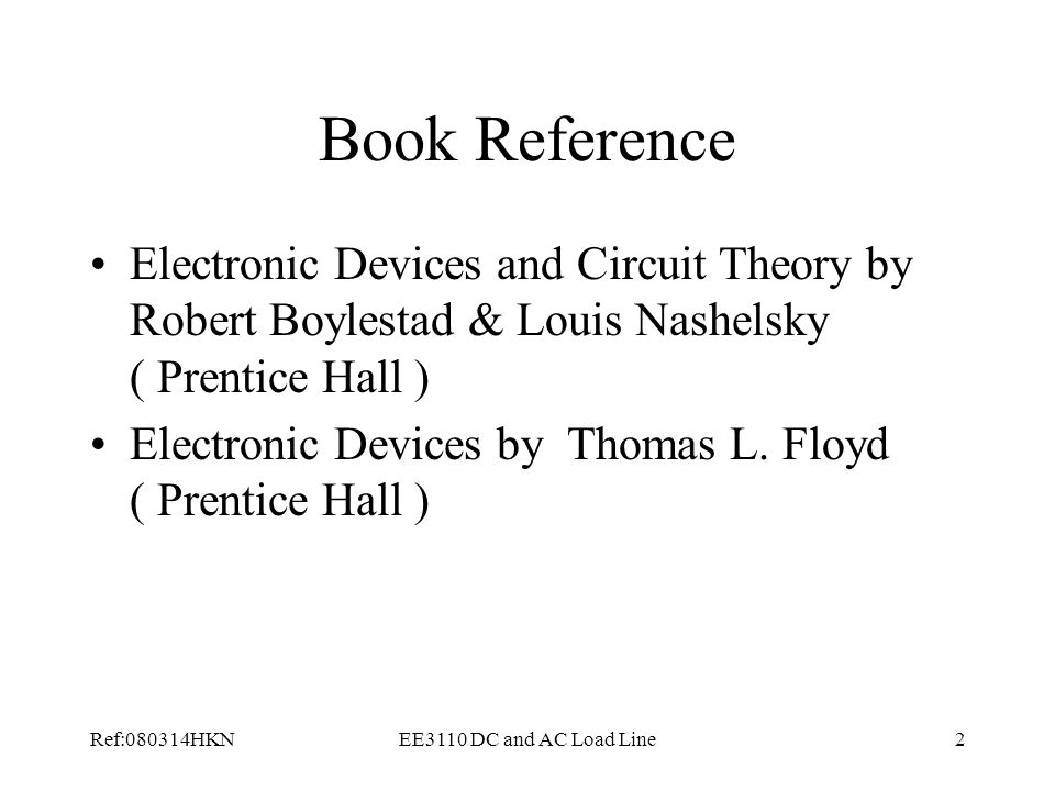Book Reference Electronic Devices and Circuit Theory by Robert Boylestad & Louis Nashelsky ( Prentice Hall )