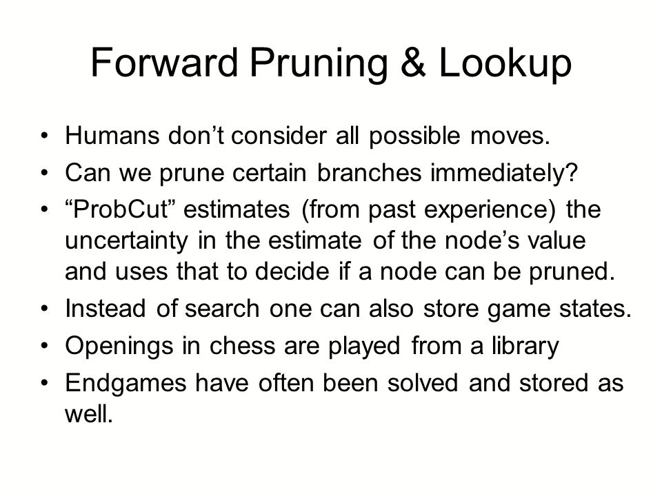 Forward Pruning & Lookup