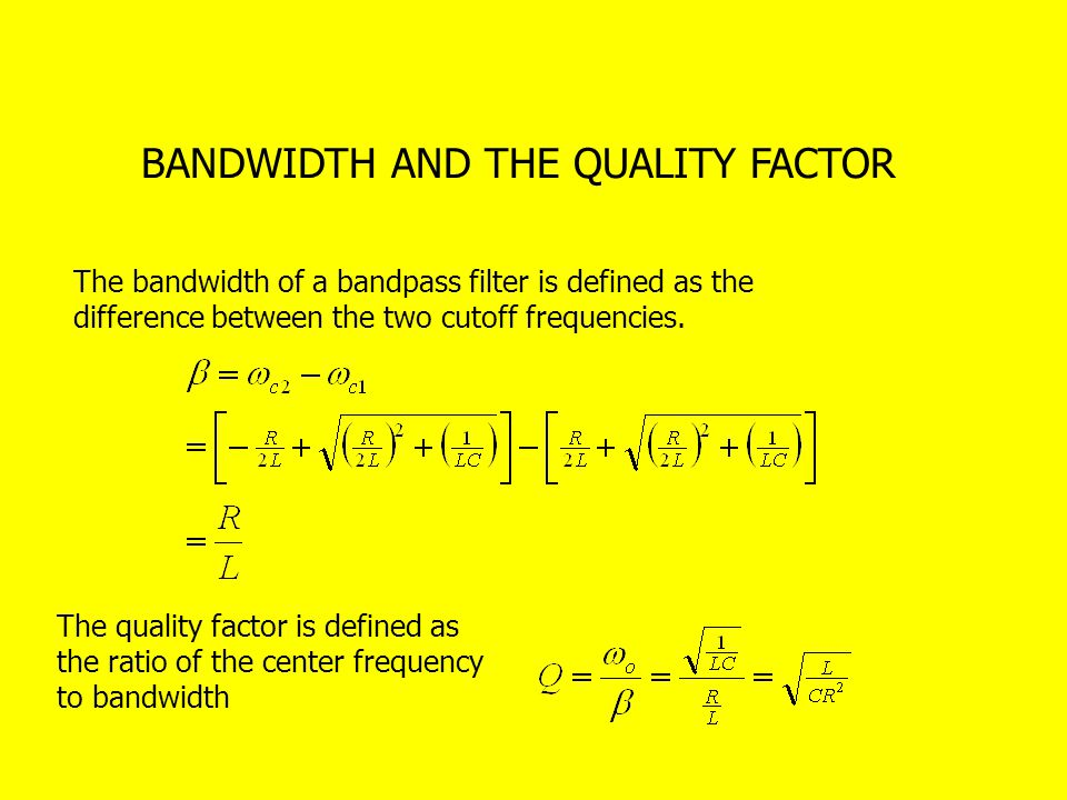 BANDWIDTH AND THE QUALITY FACTOR